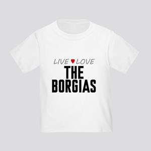 Live Love The Borgias Infant/Toddler T-Shirt