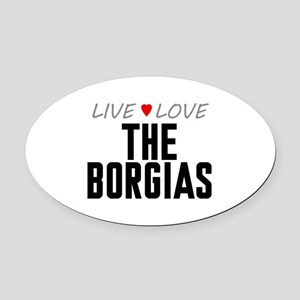 Live Love The Borgias Oval Car Magnet