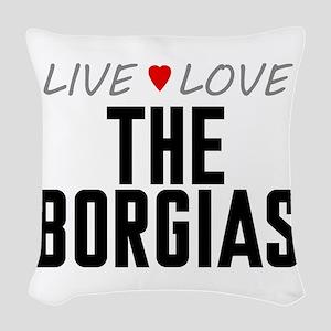Live Love The Borgias Woven Throw Pillow