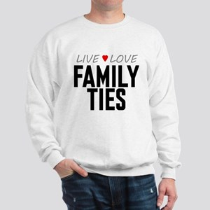 Live Love Family Ties Sweatshirt