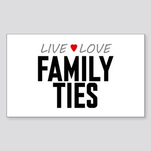 Live Love Family Ties Rectangle Sticker