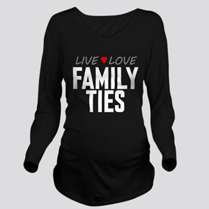 Live Love Family Ties Long Sleeve Maternity T-Shir