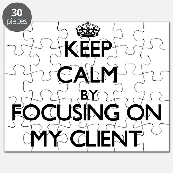 Keep Calm by focusing on My Client Puzzle
