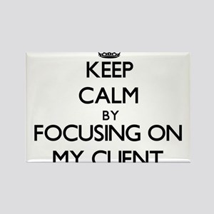 Keep Calm by focusing on My Client Magnets