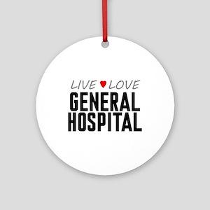 Live Love General Hospital Round Ornament