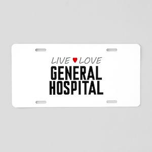 Live Love General Hospital Aluminum License Plate