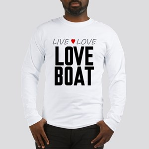 Live Love Love Boat Long Sleeve T-Shirt
