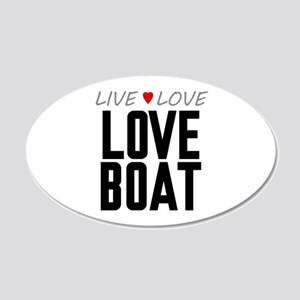 Live Love Love Boat 22x14 Oval Wall Peel