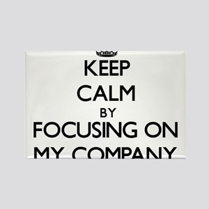 Keep Calm by focusing on My Company Magnets