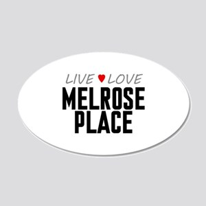 Live Love Melrose Place 22x14 Oval Wall Peel