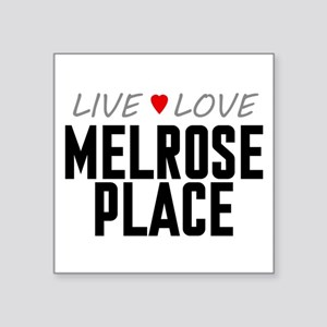 "Live Love Melrose Place Square Sticker 3"" x 3"""