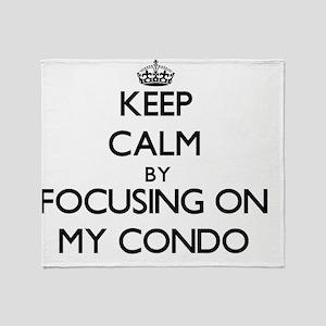 Keep Calm by focusing on My Condo Throw Blanket