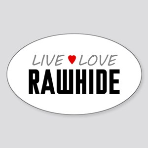 Live Love Rawhide Oval Sticker
