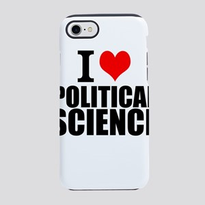 I Love Political Science iPhone 7 Tough Case