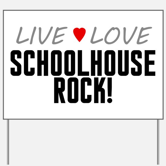 Live Love Schoolhouse Rock! Yard Sign