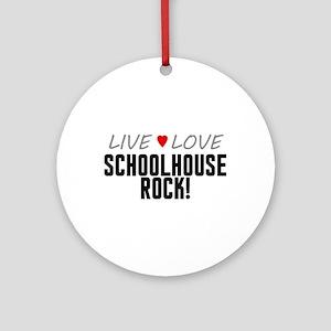 Live Love Schoolhouse Rock! Round Ornament