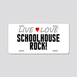 Live Love Schoolhouse Rock! Aluminum License Plate