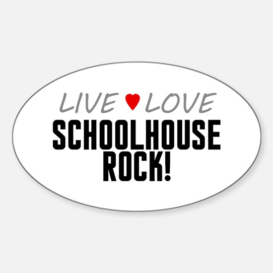 Live Love Schoolhouse Rock! Oval Decal