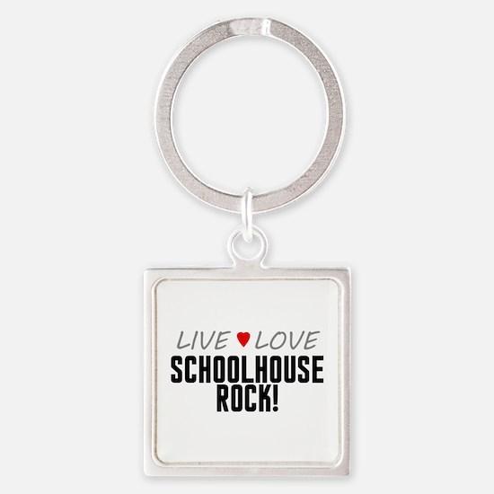 Live Love Schoolhouse Rock! Square Keychain