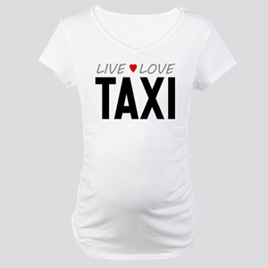 Live Love Taxi Maternity T-Shirt