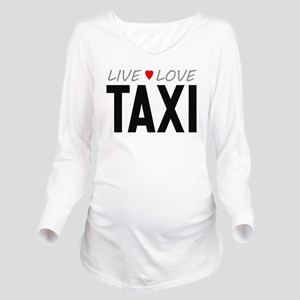 Live Love Taxi Long Sleeve Maternity T-Shirt