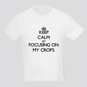Keep Calm by focusing on My Crops T-Shirt