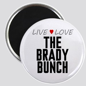 Live Love The Brady Bunch Magnet