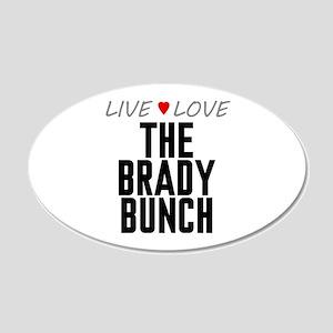 Live Love The Brady Bunch 22x14 Oval Wall Peel