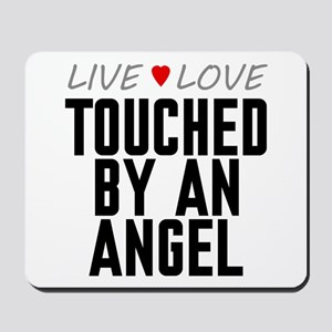 Live Love Touched by an Angel Mousepad