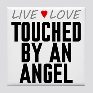 Live Love Touched by an Angel Tile Coaster