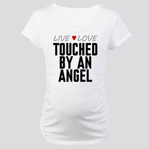 Live Love Touched by an Angel Maternity T-Shirt