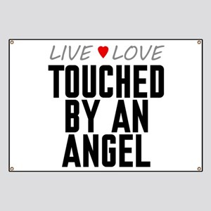 Live Love Touched by an Angel Banner