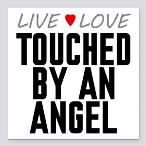 """Live Love Touched by an Angel Square Car Magnet 3"""""""