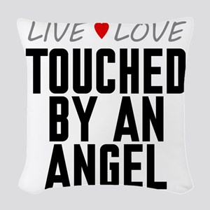 Live Love Touched by an Angel Woven Throw Pillow