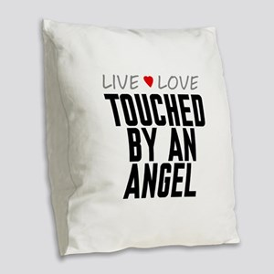 Live Love Touched by an Angel Burlap Throw Pillow