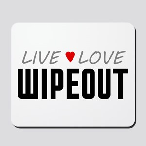 Live Love Wipeout Mousepad