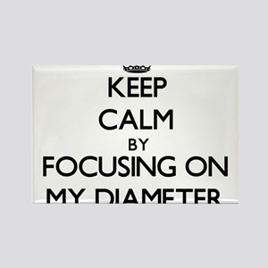 Keep Calm by focusing on My Diameter Magnets