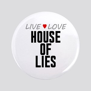 """Live Love House of Lies 3.5"""" Button"""