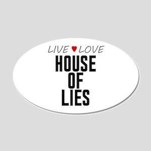 Live Love House of Lies 22x14 Oval Wall Peel