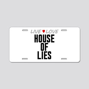 Live Love House of Lies Aluminum License Plate