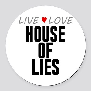 Live Love House of Lies Round Car Magnet