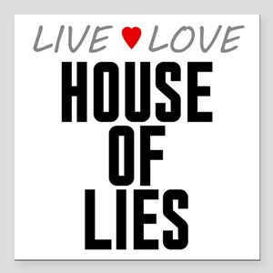 """Live Love House of Lies Square Car Magnet 3"""" x 3"""""""