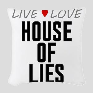 Live Love House of Lies Woven Throw Pillow