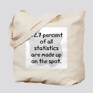 Statistics are made Tote Bag