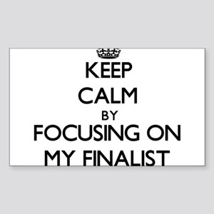 Keep Calm by focusing on My Finalist Sticker