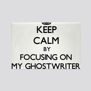 Keep Calm by focusing on My Ghostwriter Magnets