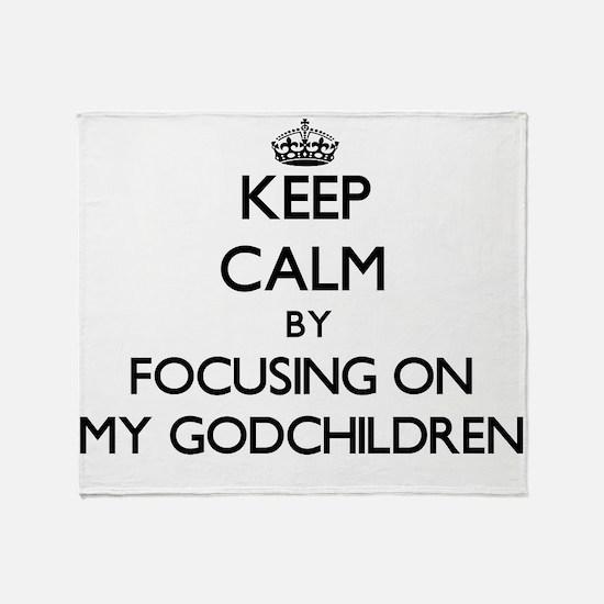 Keep Calm by focusing on My Godchild Throw Blanket