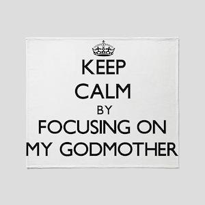 Keep Calm by focusing on My Godmothe Throw Blanket