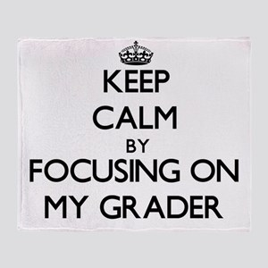 Keep Calm by focusing on My Grader Throw Blanket