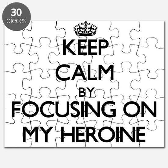 Keep Calm by focusing on My Heroine Puzzle
